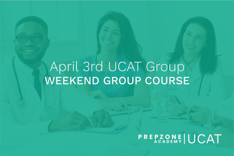 UCAT Weekend Group Course Schedule – April 3rd, 2021